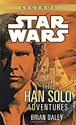 The Han Solo Adventures: Han Solo at Stars' End / Han Solo's Revenge / Han Solo and the Lost Legacy (A Del Rey book) by Brian Daley (1992-04-22)