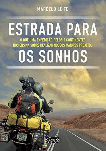 Estradas para os sonhos: O que uma expedição pelos 5 continentes nos...