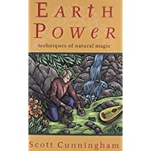 Earth Power: Techniques of Natural Magic (Llewellyn's Practical Magick) 1st (first) by Cunningham, Scott (2002) Paperback