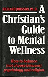 Christians Guide to Mental Wellness: How to Balance (Not Choose Between) Psychology and Religion