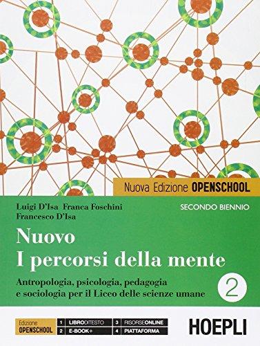 Nuovo I percorsi della mente. Antropologia, psicologia, pedagogia e sociologia per il Biennio delle scienze umane: 2