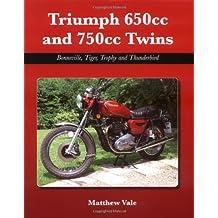 Triumph 650cc and 750cc Twins: Bonneville, Tiger, Trophy and Thunderbird