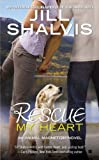 Rescue My Heart (An Animal Magnetism Novel)