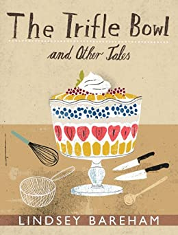 The Trifle Bowl and Other Tales by [Bareham, Lindsey]