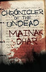 Chronicler of the Undead by Mainak Dhar (2012-09-30)