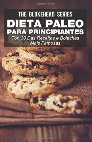 Dieta Paleo para principiantes - Top 30 Das Receitas e bolachas mais famosas por The Blokehead