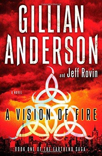 [PDF] Téléchargement gratuit Livres A Vision of Fire: A Novel by Anderson, Gillian, Rovin, Jeff (2014) Hardcover