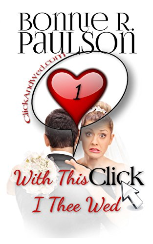 With This Click, I Thee Wed (ClickandWed.com Series Book 1) (English Edition)