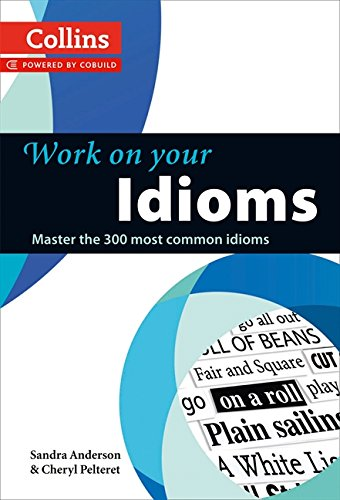Idioms: B1-C2 (Collins Work on Your…) por Sandra Anderson