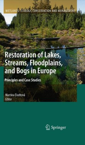 Restoration of Lakes, Streams, Floodplains, and Bogs in Europe: Principles and Case Studies (Wetlands: Ecology, Conservation and Management)