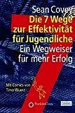 Die 7 Wege zur Effektivität für Jugendliche: Der ultimative Wegweiser zum Erfolg von Sean Covey (1. April 2007) Gebundene Ausgabe