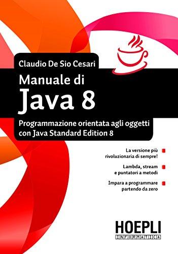 Manuale di Java 8: Programmazione orientata agli oggetti con Java standard edition 8 (Hoepli informatica)