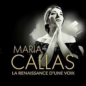 Maria Callas:la Renaissance d'une Voix