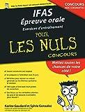 IFAS : Epreuve orale Cahier d'entraînement pour les Nuls Concours...
