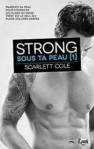 Strong: Sous ta peau [1] par Cole