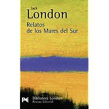Relatos de los Mares del Sur (El Libro De Bolsillo - Bibliotecas De Autor - Biblioteca London)