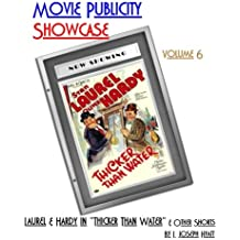 "Movie Publicity Showcase Volume 6: Laurel and Hardy in ""Thicker Than Water"" and other shorts"