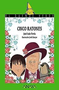 Cinco ratones  - El Duende Verde) par  José Luis Ferris