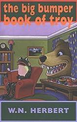 The Big Bumper Book of Troy by W. N. Herbert (2002-10-31)