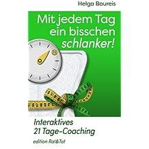 Mit jedem Tag ein bisschen schlanker!: Interaktives 21 Tage-Coaching