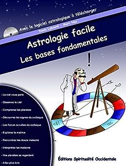 Astrologie facile : les bases fondamentales: Inclus : logiciel astrologique à télécharger par [Labouré, Denis]