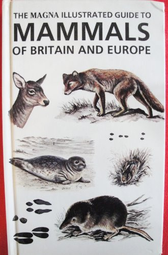 the-magna-illustrated-guide-to-mammals-of-britain-and-europe-magna-illustrated-guides