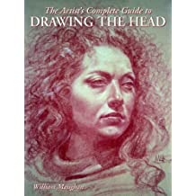 The Artist's Complete Guide to Drawing the Head