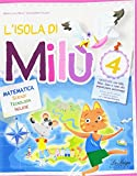 L'isola di Milù. Matematica. Per la Scuola elementare: 4
