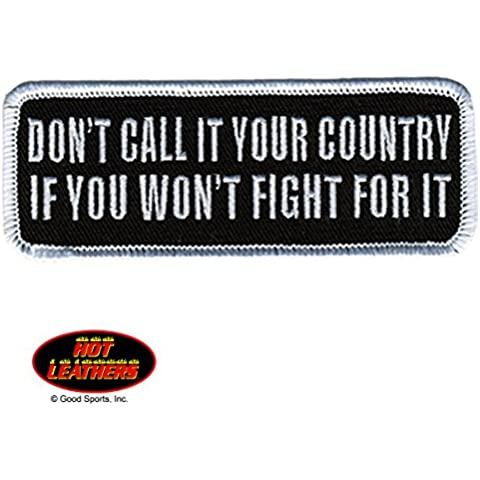 Hot Leather, DON'T CALL IT YOUR COUNTRY IF YOU WON'T FIGHT FOR IT, High Quality Iron-On / Saw-On Rayon PATCH - 4