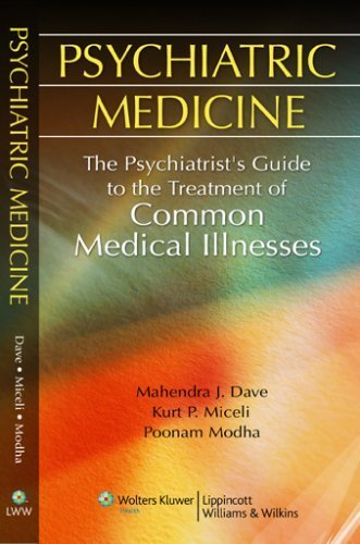 Psychiatric Medicine: The Psychiatrist's Guide to the Treatment of Common Medical Illnesses by Mahendra J. Dave MD (2007-11-08)