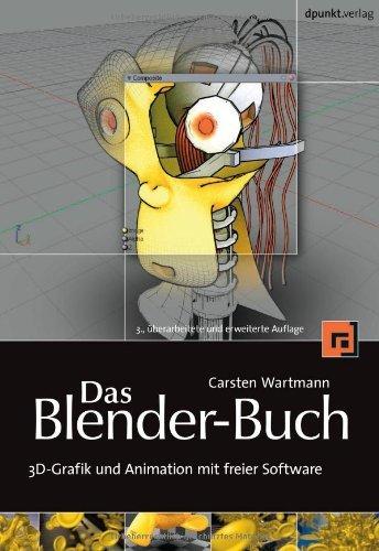 Das Blender-Buch: 3D-Grafik und Animation mit freier Software by Carsten Wartmann - Animation Buch Blender