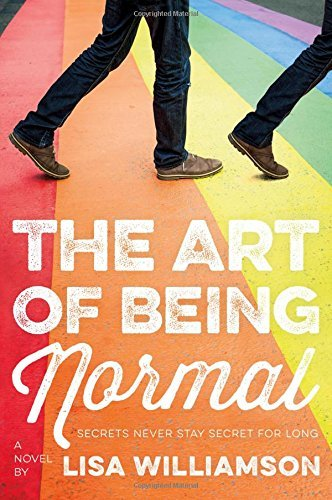 The Art of Being Normal: A Novel by Lisa Williamson (2016-05-31)
