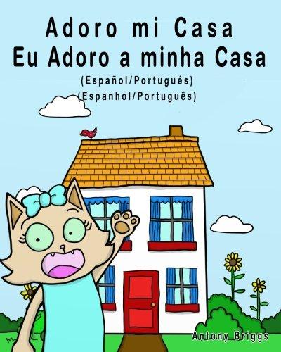 Adoro mi Casa - Eu Adoro a minha Casa: Español a Portugués - Libro Bilingüe para Niños (Rosie Cat)