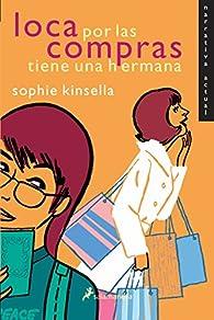 Loca por las compras tiene una hermana par Sophie Kinsella