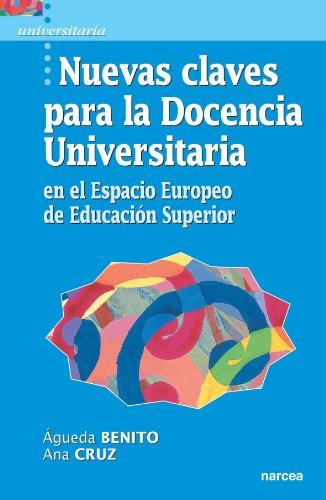 Nuevas claves para la docencia universitaria en el Espacio Europeo de Educación Superior por Águeda Benito Capa