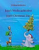 Weihnachtsbücher: Jojo's Weihnachtsfest. Jojo's Christmas Day: Englisch Deutsch kinderbuch,Weihnachten buch,Weihnachten kinder,kinderbücher Bilderbücher: Deutsch-Englisch