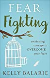 #3: Fear Fighting: Awakening Courage to Overcome Your Fears