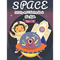 Space Activity and Coloring Book for kids ages 3-8: A Fun Kid Workbook Game For Learning, Solar System Coloring, Dot to Dot, Mazes, Word Search and More!