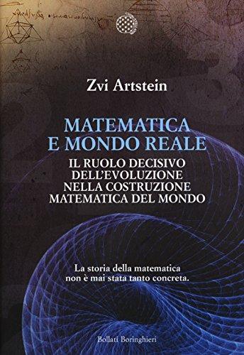 Matematica e mondo reale. Il ruolo decisivo dell'evoluzione nella costruzione matematica del mondo