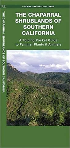 The Chaparral Shrublands of Southern California: A Folding Pocket Guide to Familiar Plants &