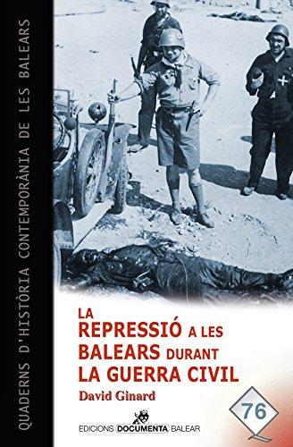 Repressió a les Balears durant la Guerra Civil, La (Quaderns d'història contemporània de les Balears)