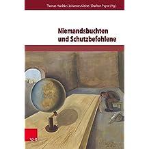 Niemandsbuchten und Schutzbefohlene: Flucht-Räume und Flüchtlingsfiguren in der deutschsprachigen Gegenwartsliteratur (Deutschsprachige Gegenwartsliteratur und Medien)