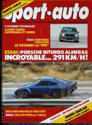 SPORT AUTO [No 277] du 01/02/1985 - MONTE-CARLO : EN RECONNAISSANCE AVEC PEUGEOT. 2 DOSSIERS TECHNIQUES : ALPINE TURBO, SUPERCINQ GT TURBO. ESSAI : MERCEDES CARLSSON LE V8 DANS LA 1903. ESSAI : PORSCHE BITURBO ALMERAS INCROYABLE... 291 KM - H ! DEJA UNE NOUVELLE GOLF GTI ! ESSAI : 205 GTI 19022 CM3 - 140 ch. FORMULE 1 : EN VISITE CHEZ MC LAREN. PARIS - DAKAR : COMPTE-RENDU COMPLET.