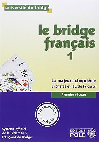 Le bridge français : Tome 1, premier niveau, la majeure
