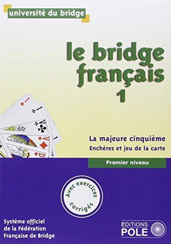 Le bridge français : Tome 1, premier niveau, la majeure cinquième, enchères et jeu de la carte par Philippe Cronier, Collectif