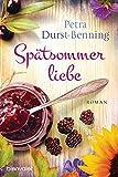 Spätsommerliebe: Roman (Die Maierhofen-Reihe, Band 4) von Petra Durst-Benning