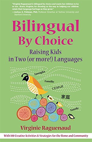 Bilingual By Choice: Raising Kids in Two (or more!) Languages