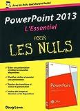PowerPoint 2013 : L'Essentiel pour les Nuls...