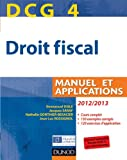 DCG 4 - Droit fiscal 2012/2013 - 6e édition - Manuel et Applications