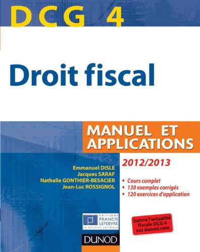 DCG 4 - Droit fiscal 2012/2013 - 6e dition - Manuel et Applications